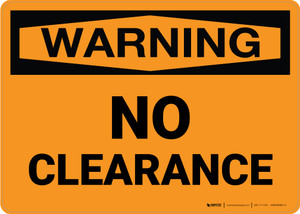Warning: No Clearance Landscape - Wall Sign