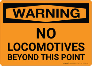 Warning: No Locomotives Beyond This Point Landscape - Wall Sign