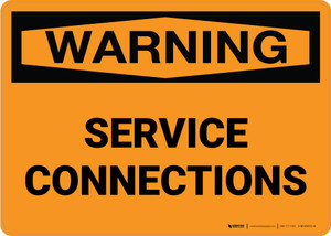 Warning: Service Connections Landscape - Wall Sign
