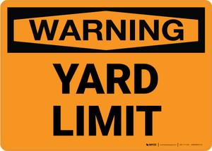 Warning: Yard Limit Landscape - Wall Sign