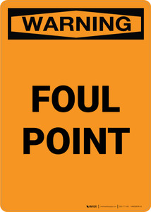 Warning: Foul Point Portrait - Wall Sign