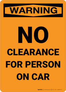 Warning: No Clearance For Person On Car Portrait - Wall Sign