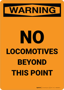 Warning: No Locomotives Beyond This Point Portrait - Wall Sign