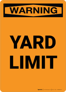 Warning: Yard Limit Portrait - Wall Sign