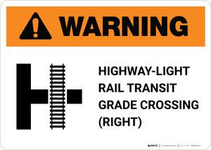 Warning: Highway-Light Rail Transit Grade Crossing (Right) T-Cross ANSI Landscape - Wall Sign