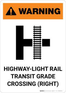 Warning: Highway-Light Rail Transit Grade Crossing (Right) T-Cross ANSI Portrait - Wall Sign