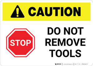 Caution: Do Not Remove Tools with Stop Icon ANSI Landscape