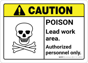Caution: Poison Lead Work Area - Authorized Personnel Only ANSI Landscape