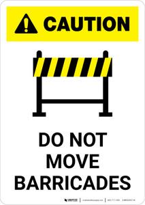 Caution: Do Not Move Barricades ANSI Portrait