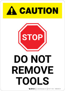 Caution: Do Not Remove Tools with Stop Icon ANSI Portrait