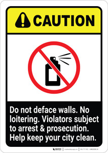 Caution: Do Not Deface Walls - No Loitering ANSI Portrait