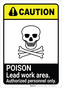 Caution: Poison Lead Work Area Authorized Only ANSI Portrait