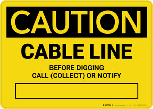 Caution: Cable Line - Before Digging Call Collect or Notify Landscape