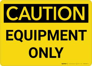 Caution: Equipment Only Landscape