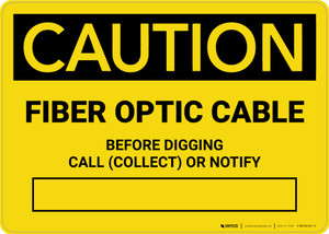 Caution: Fiber Optic Cable - Before Digging Call Collect or Notify Landscape