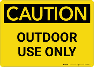 Caution: Outdoor Use Only Landscape