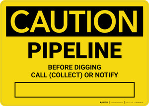 Caution: Pipeline - Before Digging Call Collect or Notify Landscape