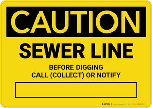 Caution: Sewer Line - Before Digging Call Collect or Notify Landscape