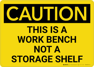 Caution: This Is A Work Bench Not A Storage Shelf Landscape