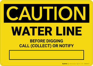 Caution: Water Line - Before Digging Call Collect or Notify Landscape