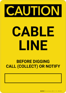 Caution: Cable Line - Before Digging Call Collect or Notify Portrait