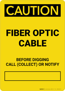 Caution: Fiber Optic Cable - Before Digging Call Collect or Notify Portrait