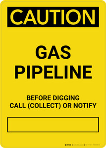 Caution: Gas Pipeline - Before Digging Call Collect or Notify Portrait