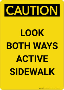 Caution: Look Both Ways Active Sidewalk Portrait