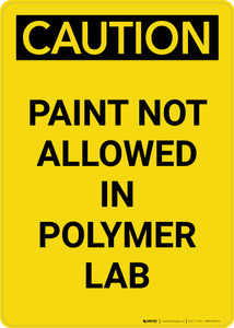 Caution: Paint Not Allowed In Polymer Lab Portrait