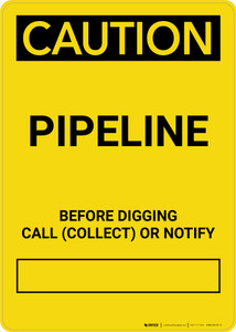 Caution: Pipeline - Before Digging Call Collect or Notify Portrait