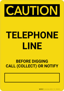 Caution: Telephone Line - Before Digging Call Collect or Notify Portrait