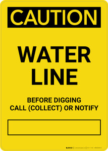 Caution: Water Line - Before Digging Call Collect or Notify Portrait