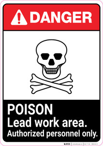 Danger: Poison Lead Work Area - Authorized Personnel Only ANSI Portrait