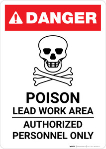 Danger: Poison Lead Work Area - Authorized Personnel Only Portrait