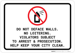 Do Not Deface Walls/Loitering - Violators Subject to Arrest/Prosecution Landscape