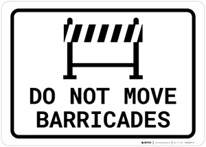 Do Not Move Barricades Landscape
