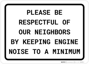Please be Respectful of Our Neighbors by Keeping Engine Noise to a Minimum Landscape