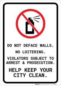 Do Not Deface Walls No Loitering - Violators Subject to Arrest Portrait