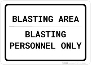 Blasting Area - Blasting Personnel Only Landscape