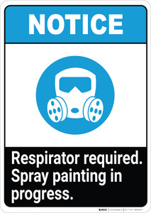Notice: Respirator Required - Spray Painting in Progress ANSI Portrait