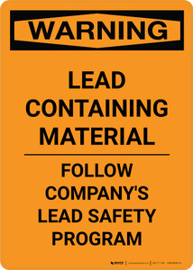 Warning: Lead Containing Material - Follow Safety Program Portrait