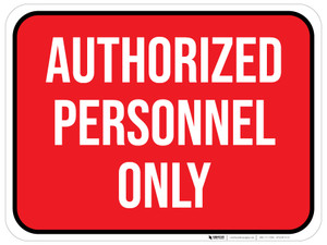 Authorized Personnel Only - Floor Sign