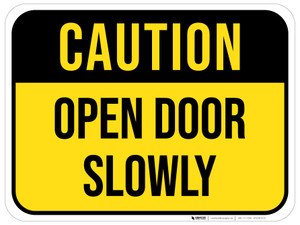 Caution: Open Door Slowly - Floor Sign