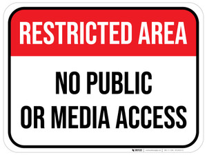 Restricted Area No Public or Media Access - Floor Sign