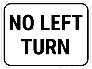 No Left Turn Sign Rectangular - Floor Sign