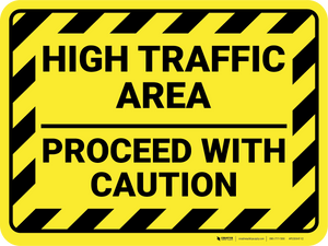 High Traffic Area - Proceed With Caution - Floor Sign