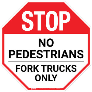 Stop - No Pedestrians, Fork Trucks Only - Floor Sign
