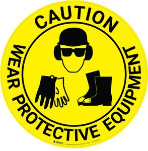 Caution: Wear Protective Equipment - Floor Sign