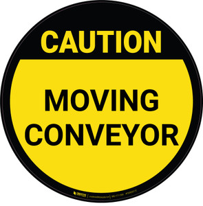 Caution: Moving Conveyor - Floor Sign