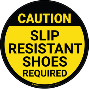Caution: Slip Resistant Shoes Required - Floor Sign